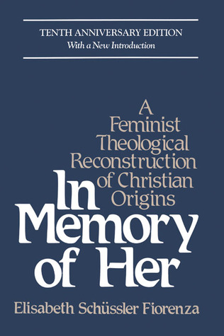 In Memory of Her by Elisabeth Schüssler Fiorenza