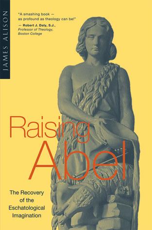 Raising Abel by James Alison