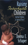 Raising Interfaith Children: Spiritual Orphans or Spiritual Heirs?