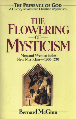 the-flowering-of-mysticism-men-and-women-in-the-new-mysticism-1200-1350