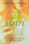 On the Body: A Contemporary Theology of the Human Person