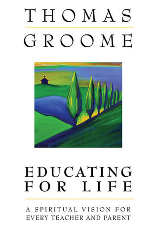 Educating for Life by Thomas H. Groome