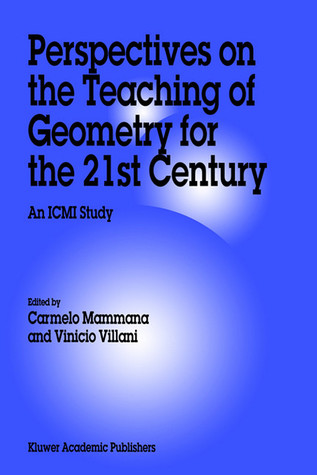 Perspectives on the Teaching of Geometry for the 21st Century: An ICMI Study