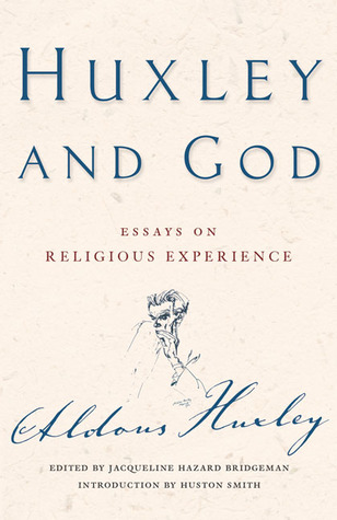 Huxley and God: Essays on Religious Experience