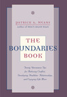 The Boundaries Book: Twenty Tips for Reducing Conflict, Developing Healthier Relationships, and Enjoying Life More