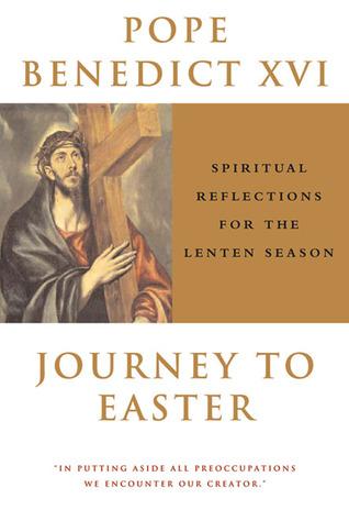 Journey to Easter: Spiritual Reflections for the Lenten Season