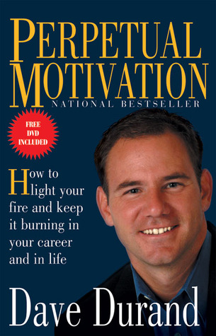 Perpetual Motivation by Dave Durand