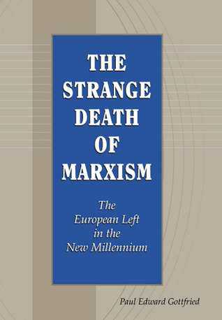The Strange Death of Marxism: The European Left in the New Millennium