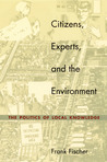 Citizens, Experts, and the Environment by Frank Fischer