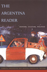 The Argentina Reader by Gabriela Nouzeilles