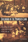 Childhood in the Promised Land: Working-Class Movements and the Colonies de Vacances in France, 1880-1960