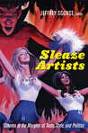 Sleaze Artists: Cinema at the Margins of Taste, Style and Politics