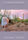 Clairvoyance (For Those in the Desert): Performance Pieces, 1979-2004