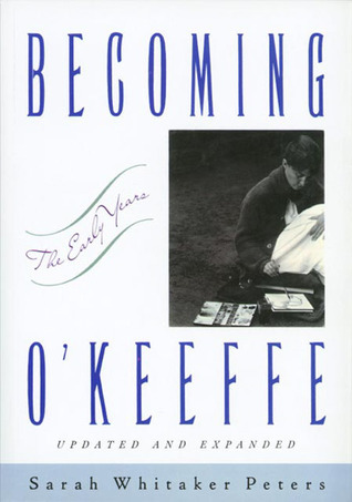 Becoming O'Keeffe: The Early Years
