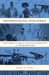 Anthropological Intelligence: The Deployment and Neglect of American Anthropology in the Second World War