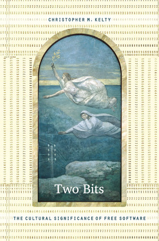 Two Bits: The Cultural Significance of Free Software