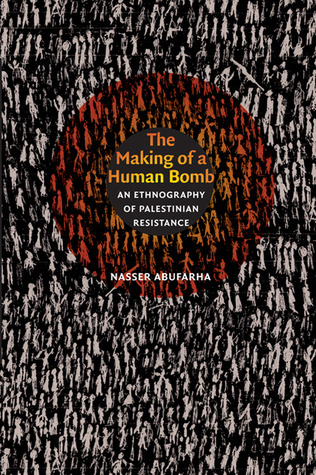 The Making of a Human Bomb by Nasser Abufarha