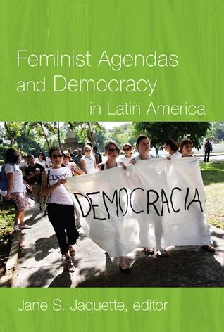 Feminist Agendas and Democracy in Latin America