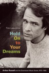 Hold On to Your Dreams: Arthur Russell and the Downtown Music Scene, 1973-1992