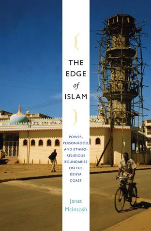 the-edge-of-islam-power-personhood-and-ethnoreligious-boundaries-on-the-kenya-coast