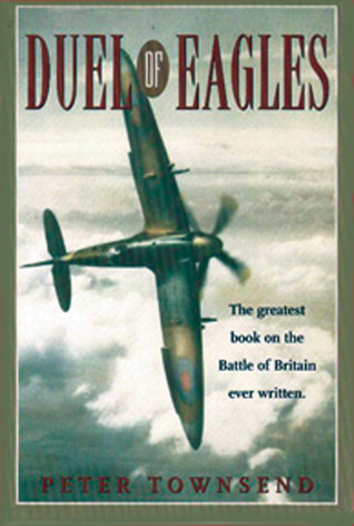 Duel of Eagles: The Struggle for the Skies from the First World War to the Battle of Britain