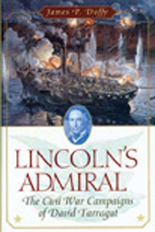 Lincoln's Admiral: The Civil War Campaigns of David Farragut