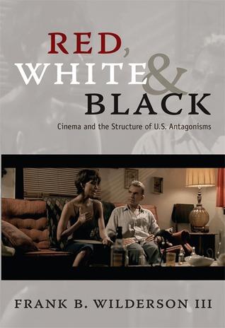 Red, White  Black by Frank B. Wilderson III