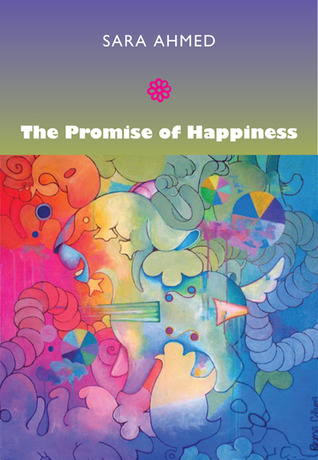 The Promise of Happiness por Sara Ahmed