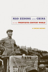 Mao Zedong and China in the Twentieth-Century World: A Concise History