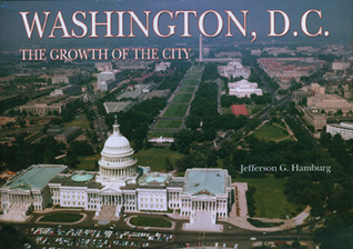 Washington D.C.: The Growth of the City