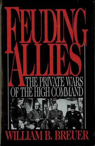 Feuding Allies by William B. Breuer