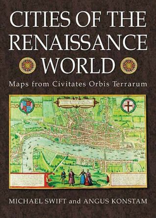 Cities of the Renaissance World: Maps from the Civitates Orbis Terrarum