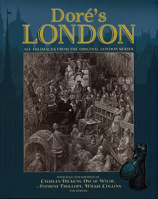 Dore's London: All 180 Images from the Original London Series