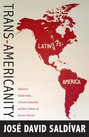 Trans-Americanity by José David Saldívar