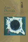 Late Derrida