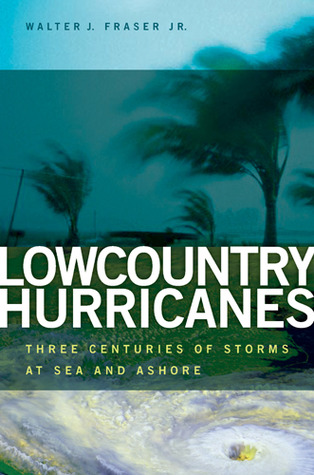 lowcountry-hurricanes-three-centuries-of-storms-at-sea-and-ashore