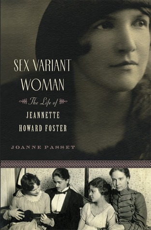 Sex Variant Woman: The Life of Jeannette Howard Foster