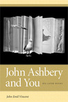 John Ashbery and You: His Later Books