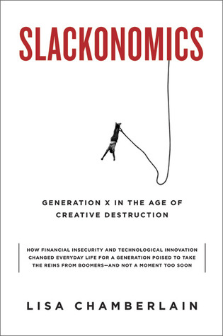 Ebook Slackonomics: Generation X in the Age of Creative Destruction by Lisa Chamberlain DOC!