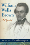 William Wells Brown: A Reader