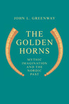 The Golden Horns by John L. Greenway