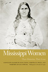 Mississippi Women: Their Histories, Their Lives (vol. 2)