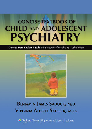 kaplan-and-sadock-s-concise-textbook-of-child-and-adolescent-psychiatry