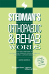 Stedman's Orthopaedic  Rehab Words: With Chiropractic, Occupational Therapy, Physical Therapy, Podiatric, and Sports Medicine Words