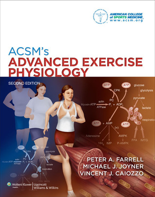 ACSM's Advanced Exercise Physiology por [none] American College of Sports Medicine, Peter A. Farrell, Michael J. Joyner, Vincent J. Caiozzo