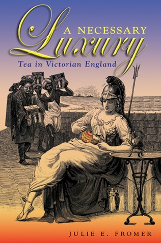 A Necessary Luxury: Tea in Victorian England