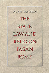 The State, Law and Religion: Pagan Rome