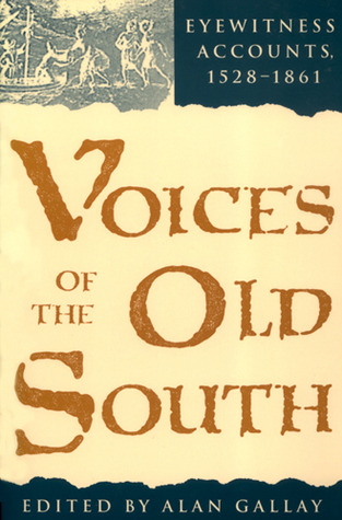voices-of-the-old-south-eyewitness-accounts-1528-1861