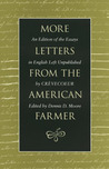 More Letters from the American Farmer: An Edition of the Essays in English Left Unpublished by Crèvecoeur
