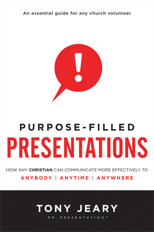 purpose-filled-presentations-how-any-christian-can-communicate-more-effectively-to-anybody-anytime-anywhere